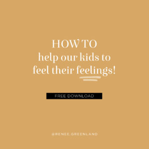 how to help our kids feel their feelings