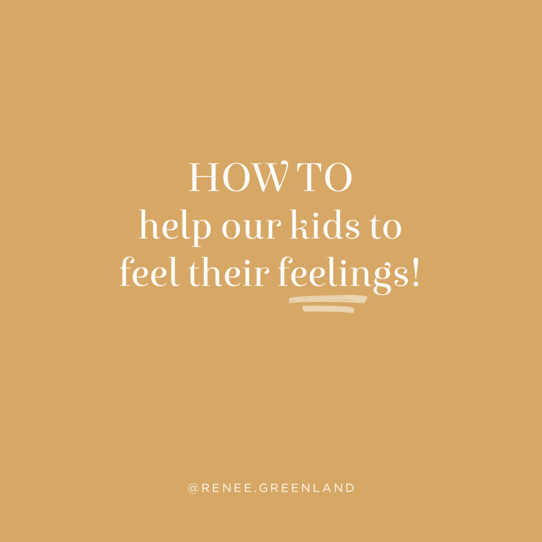 how to help our kids to feel their feelings