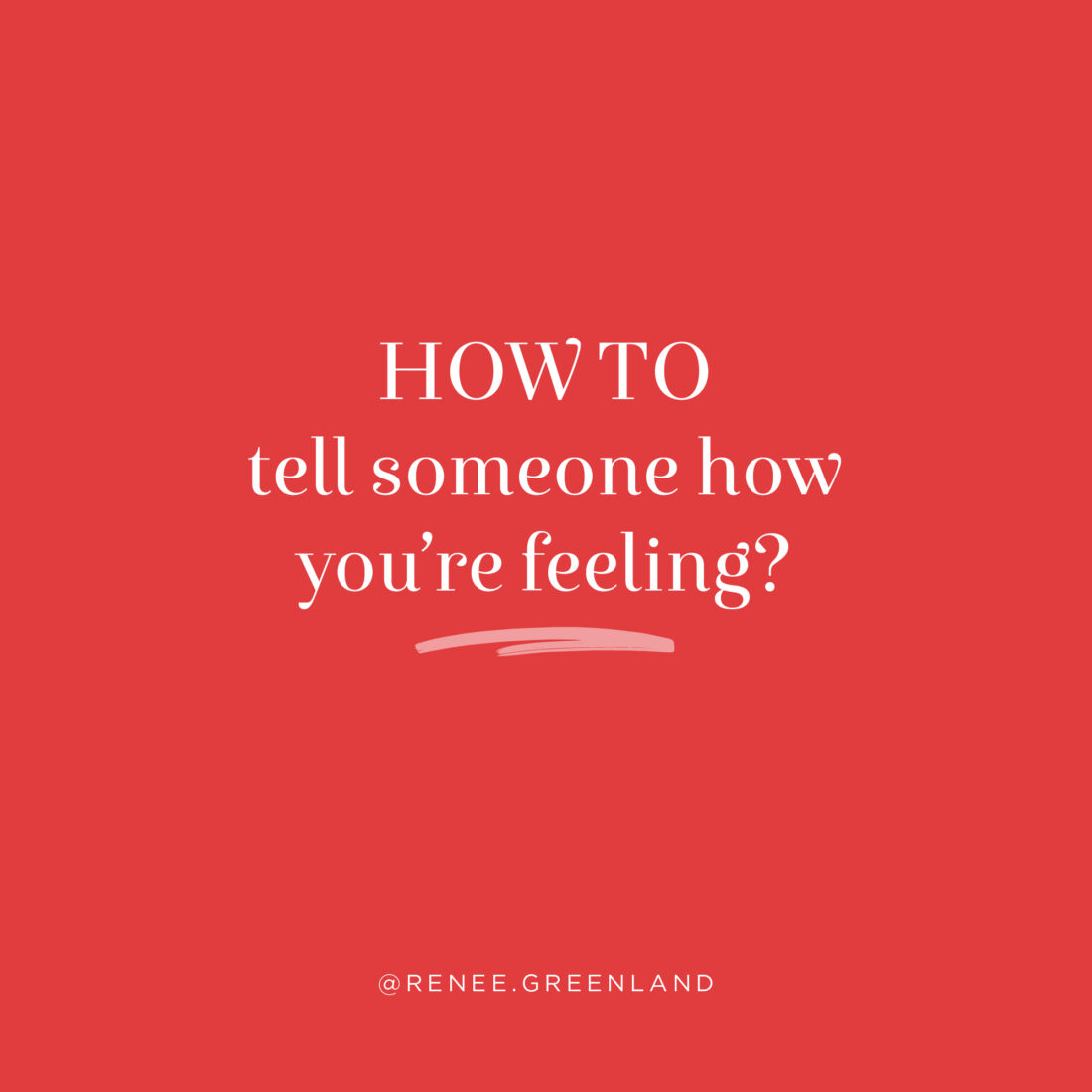 how to tell someone how you are feeling