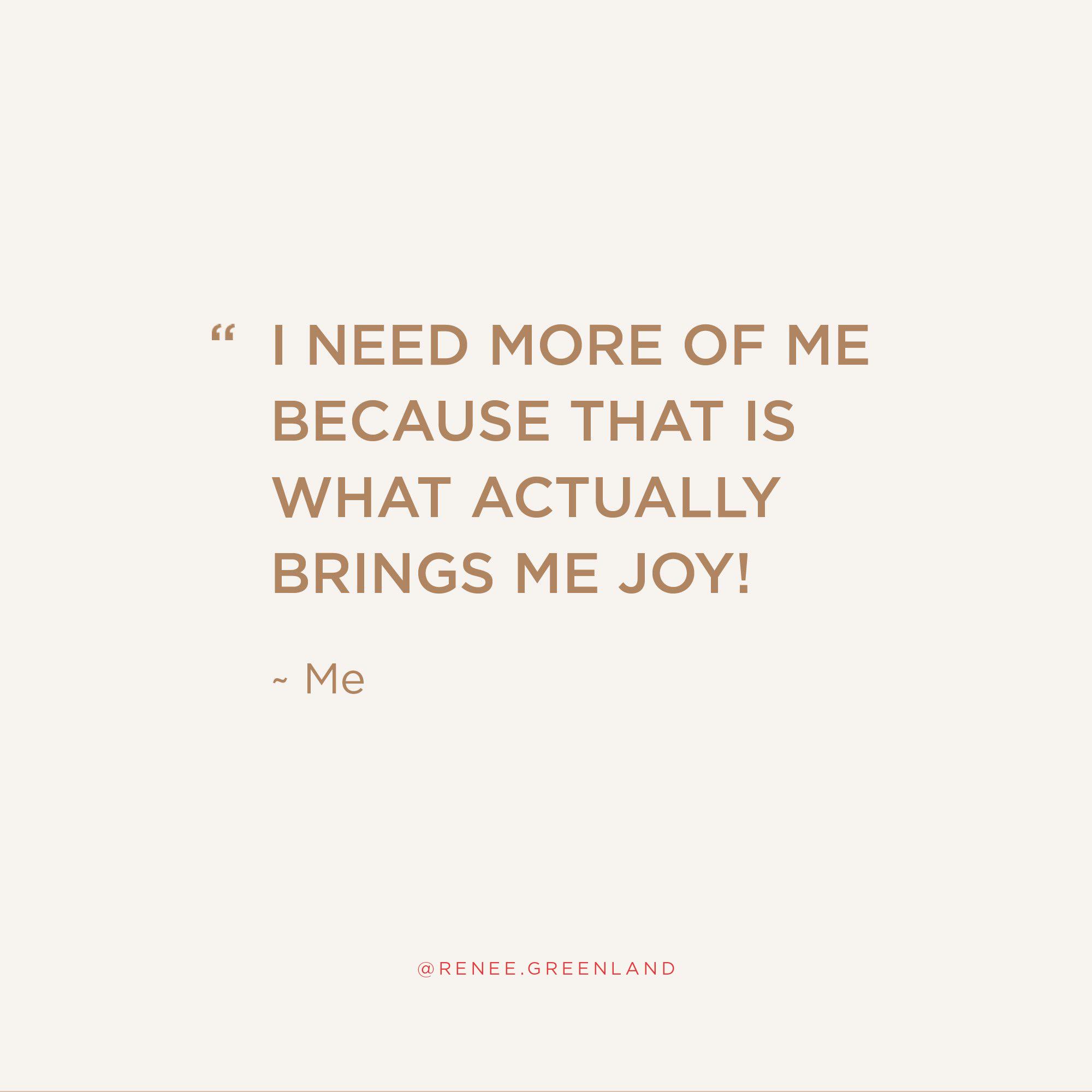 i need more of me more joy